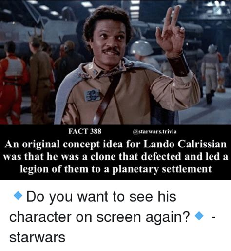 Lando Calrissian Meme - fact 388 an original concept idea for lando calrissian was that he was a clone that defected and