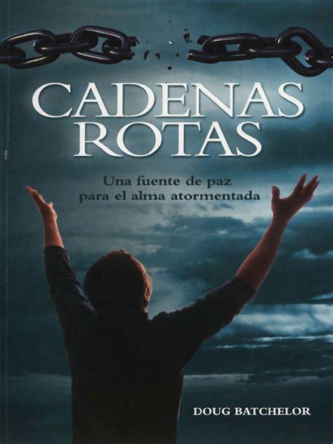 CADENAS ROTAS DOUG BATCHELOR PDF