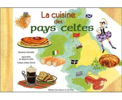 fnac livres cuisine la cuisine des pays celtes cartonné riwanon kervella achat livre achat prix fnac