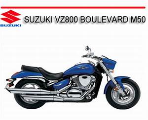 Suzuki Vz800 Boulevard M50 2004 Onward Bike Repair Manual