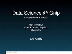 Data Science at Gnip (AnalyzeBoulder Meetup)