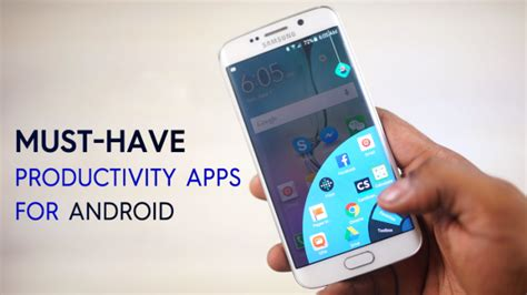 must apps for android top 15 must productivity apps for your android