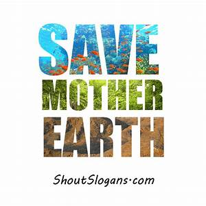 Save mother earth. Cool image. | Environmental Slogans ...