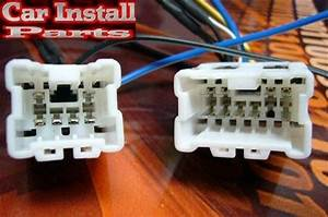 Radio Wire Harness Install Aftermarket Stereo Plug Wiring