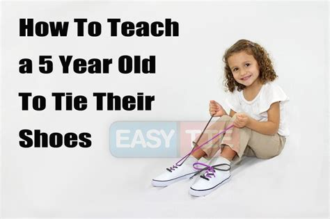 How To Teach A 5 Year Old To Tie Their Shoes The Best Step By Step Guide For Teaching You Child