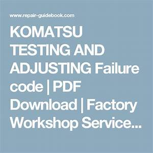 Komatsu Testing And Adjusting Failure Code