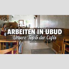 Unsere Top 5 Der Cafés Zum Arbeiten In Ubud  Die Welt