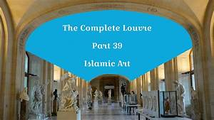 The, Complete, Louvre, Part, 39, Islamic, Art