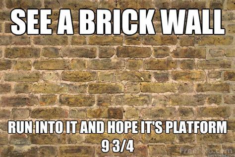 Brick Wall Meme - brick wall memes quickmeme