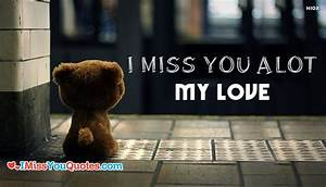 I Miss You Alot My Love @ IMissYouQuotes.Com