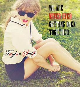 Taylor Swift- We Are Never Ever Getting Back Together ...