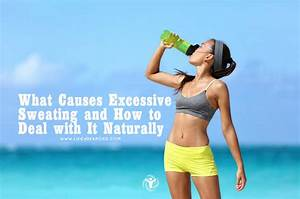 What Causes Excessive Sweating And How To Deal With It