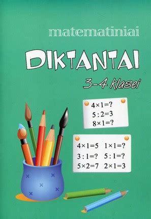 Matematiniai diktantai: 3-4 klasei - Knygos.lt