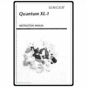 Instruction Manual  Singer Quantum Xl1   Sewing Parts Online