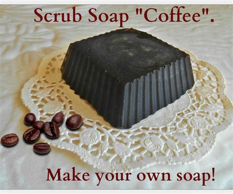 make your own soap scrub soap quot coffee quot make your own soap 4
