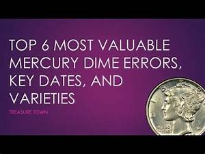 Top 6 Most Valuable Mercury Dimes 10000 Errors Key