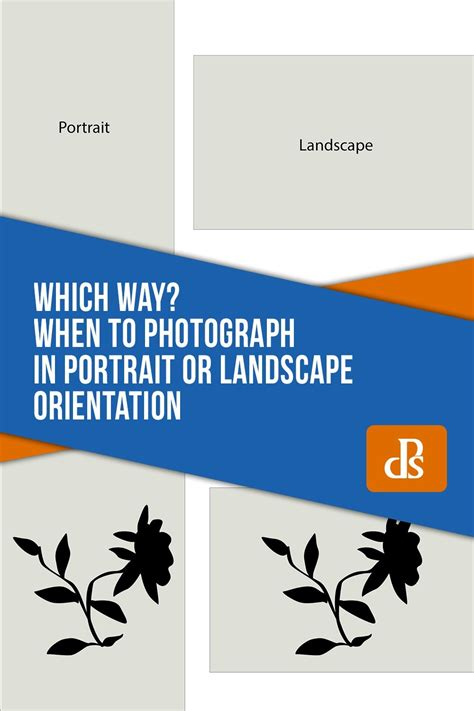 Which Way When To Photograph In Portrait Or Landscape