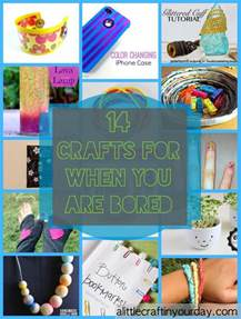 14 craft for when you are bored a craft in your day