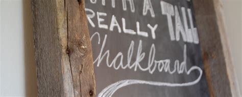 Things To Do With Barn Wood by Things You Do With A Six Foot Chalkboard 1 Frame It With