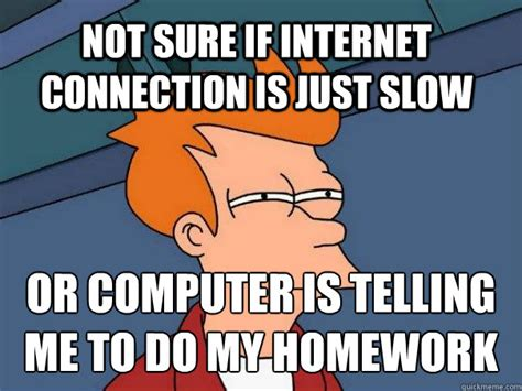Internet Connection Meme - futurama fry memes quickmeme