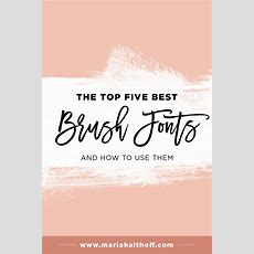 The Top Five Best Brush Fonts And How To Use Them — Mariah Althoff, Visual Branding Expert