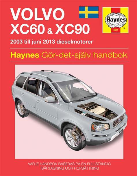 car service manuals pdf 2010 volvo xc90 spare parts catalogs volvo xc60 and xc90 2003 2012 haynes repair manual svenske utgava haynes publishing