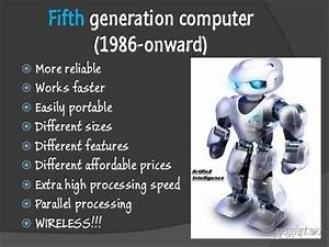 What are the features of a fifth generation computer? - Quora