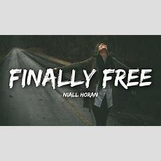 Niall Horan  Finally Free (lyrics) Youtube
