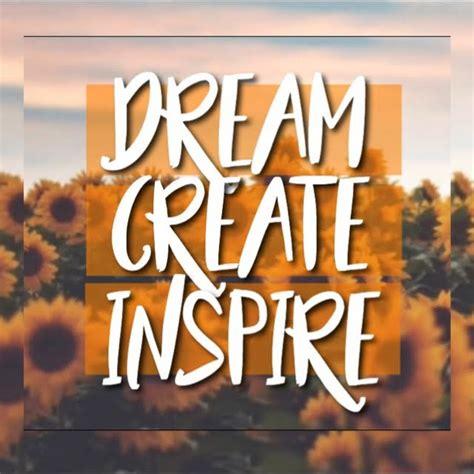 Dream Create And Inspire - YouTube