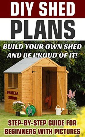 diy shed plans build   shed   proud