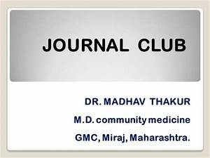 Journal club ppt by dr madhav thakur authorstream for Journal club powerpoint template