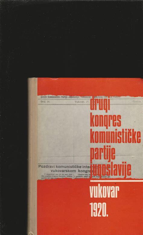 Drugi Kongres KPJ Vukovar 1920 Materijali sa simpozija ...