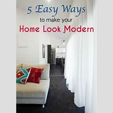 5 Easy Ways To Make Your Home Look Modern