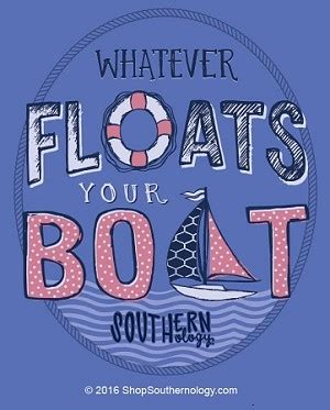 Whatever Floats Your Boat Linguee by Whatever Floats Your Boat Southernology