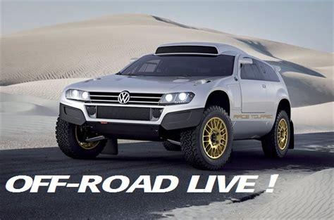 Off-road Live!: Vw Dakar Inspired Touareg Offered Off-road