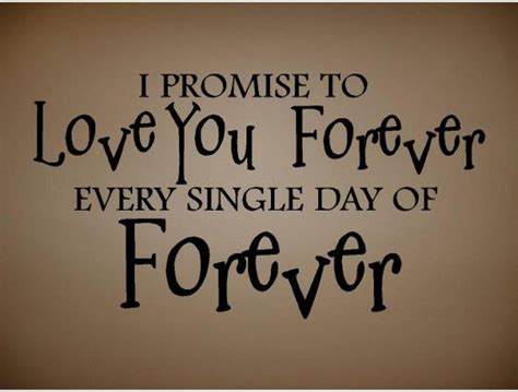 I Promise To Love You Forever Quotes  Keeping Promises Quotes