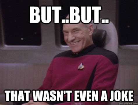 Capt Picard Meme - but but that wasn t even a joke captain picard trollface quickmeme