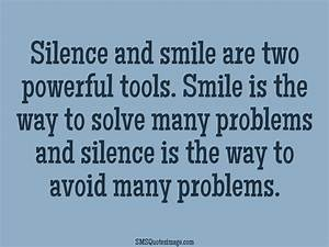 Silence and smi... Smile N Silence Quotes