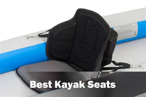 best seat the 11 best kayak seats 2018 reviews buyer s guide