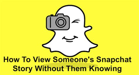 how to on someones phone without them knowing how to view someone s snapchat story without them knowing