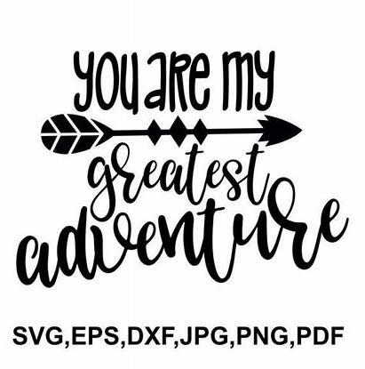 Adventure Svg Greatest Cricut Quotes