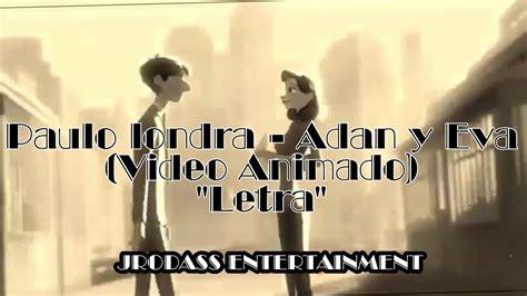 Paulo Londra Adan y Eva (Video Animado) (Letra) YouTube