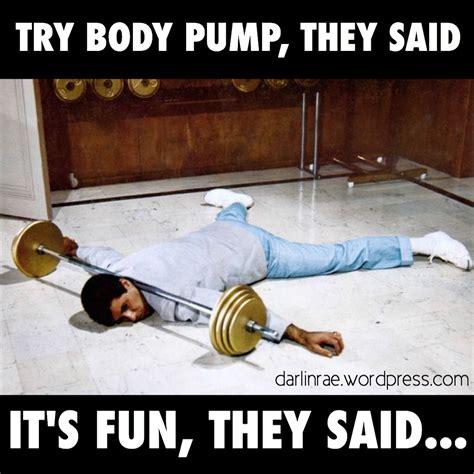 Body Meme - body pump darlin rae