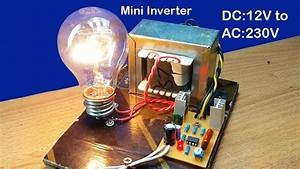 How To Make Mini Inverter Dc 12v To Ac 230v To 240v Using 5a Transformer At Home