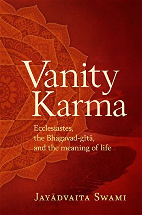 What Does Vanity Means by Vanity Karma Ecclesiastes The Bhagavad Gita And The