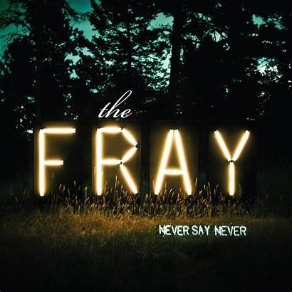 Fray Never Say Album Wallpapers Band Lyrics