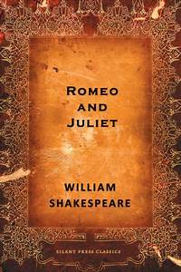 Romeo And Juliet The Tragedy Of Romeo And Juliet By