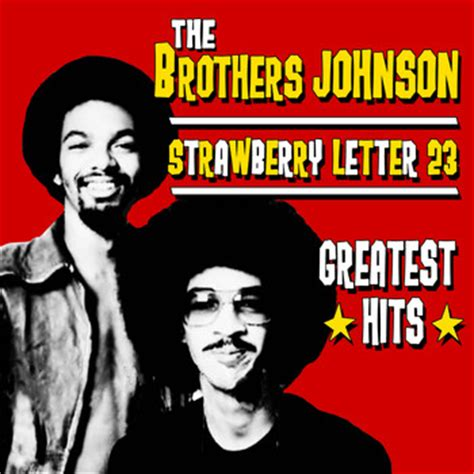 the brothers johnson strawberry letter 23 strawberry letter 23 greatest the brothers johnson the b