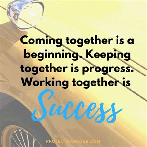 Working Together Quotes Teamwork Quotes 25 Best Inspirational Quotes About