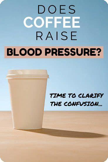 coffee raise blood pressure time  clarify